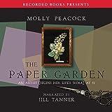 The Paper Garden: An Artist Begins Her Life's Work at 72