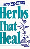 The A-Z Guide to Herbs That Heal