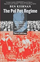 The Pol Pot Regime: Race, Power, and Genocide in Cambodia under the Khmer Rouge, 1975-79, Third Edition