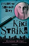img - for Kiki Strike: Inside the Shadow City book / textbook / text book