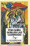 Por Quién Doblan Las Campanas, Ernest Hemingway, 9681502051