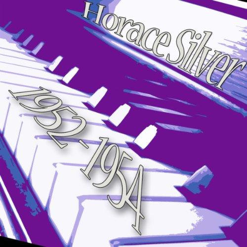 Horace Silver (1952-1954)