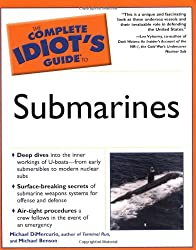 Complete Idiot's Guide to Submarines (The Complete Idiot's Guide)