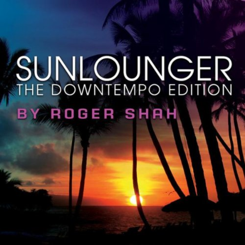The Downtempo Edition (By Roge...