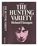 The Hunting Variety, Richard Flanagan, 0399112189