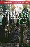 Werewolf Academy Book 1: Strays: Strays (Volume 1) offers