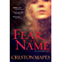 Fear Has a Name: A Novel (The Crittendon Files)