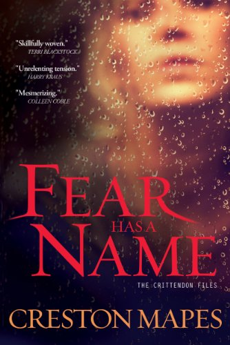 Fear Has a Name: A Novel (The Crittendon Files Book 1) by [Mapes, Creston]