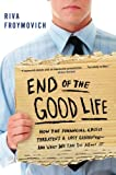 Image of End of The Good Life: How the Financial Crisis Threatens a Lost Generation--and What We Can Do About It