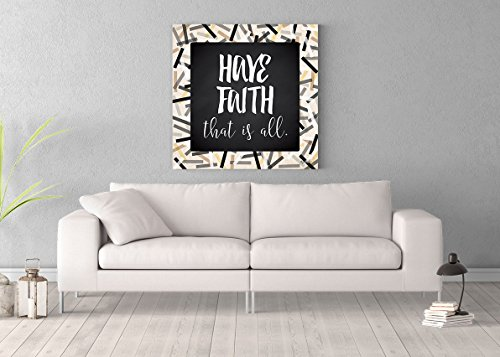 Have Faith Printed on 36x36 Canvas Wall Art by Pennylane by ImagesPrinted