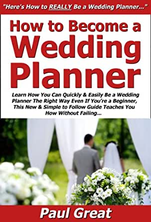 How to Become a Wedding Planner: Learn How You Can Quickly ...