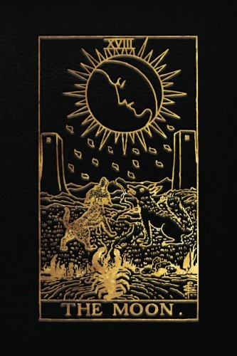The Moon Tarot Card Notebook, Black and Gold - 120 blank pages - Moon Tarot Card Journal, Sketchbook, Diary (Tarot Card Notebooks): The Moon Tarot Card Notebook