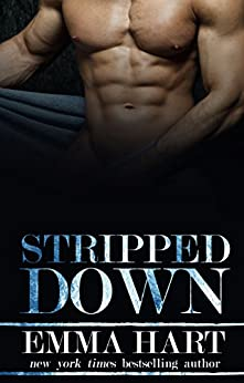 Stripped Down by [Hart, Emma]