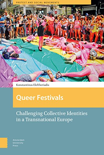Transnational Social Movements - Queer Festivals: Challenging Collective Identities in a Transnational Europe (Protest and Social Movements)