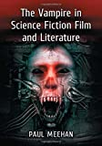 img - for The Vampire in Science Fiction Film and Literature by Paul Meehan (2014-06-23) book / textbook / text book