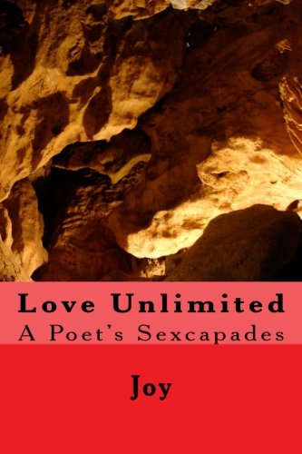 Love Unlimited: A Poet's Sexcapades