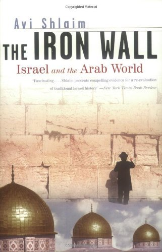 Download By Avi Shlaim - The Iron Wall: Israel and the Arab World (Norton Paperback) (12/18/00) PDF