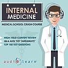 Internal Medicine: Medical School Crash Course Hörbuch von  AudioLearn Medical Content Team Gesprochen von: Bhama Roget