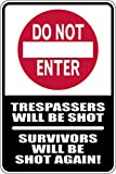 Do not enter Trespassers will be shot survivors will be shot again! 8x12 funny novelty metal aluminum sign