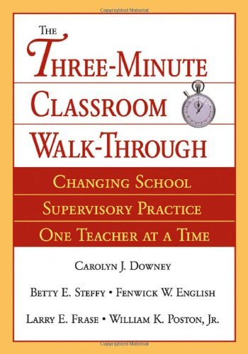 By Carolyn J. Downey - The Three-Minute Classroom Walk-Through: Changing School Supervisory Practice One Teacher at a Time: 1st (first) Edition