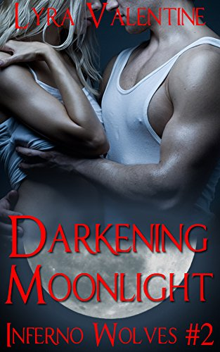 Book cover image for Darkening Moonlight: Werewolf Paranormal Romance (Inferno Wolves Book 2)