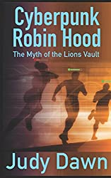 Cyberpunk Robin Hood: The Myth of the Lion's Vault (Cyberpunk.ai)