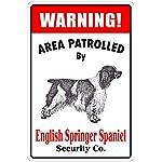 "Warning Area Patrolled by English Springer Spaniel 8""X12"" Novelty Dog Sign 4"