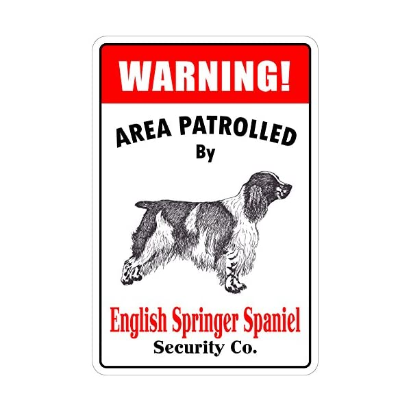 "Warning Area Patrolled by English Springer Spaniel 8""X12"" Novelty Dog Sign 1"