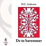 De to baronesser | H. C. Andersen