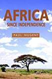 img - for Africa Since Independence: A Comparative History by Paul Nugent (2004-09-18) book / textbook / text book