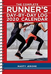The Complete Runner's Day-By-Day Log 2020 Calendar by Marty Jerome has been the best-selling running journal for more than thirty years.This January through December running log and calendar features spiral-bound pages and includes tips, quot...