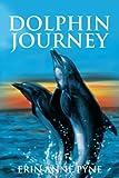 Dolphin Journey, Erin Pyne, 0595314066