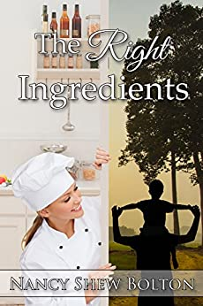 The Right Ingredients by [Bolton, Nancy Shew]
