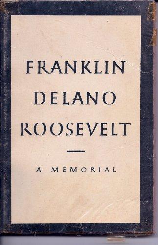 (Franklin Delano Roosevelt A Memorial)