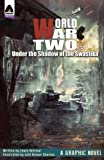 World War Two: Under the Shadow of the Swastika (Campfire Graphic Novels) by Lewis Helfand (2016-02-16)