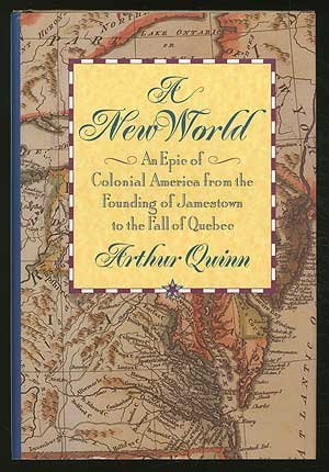 New World: An Epic of Colonial America from the Founding of Jamestown to the Fall of Quebec