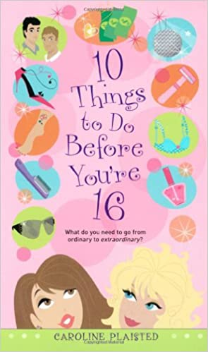 10 Things to Do Before You're 16: Caroline Plaisted