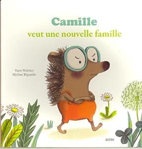 """Afficher """"Camille veut une nouvelle famille"""""""