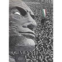 QUARANTESIMO ANNO (Italian Edition)