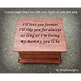 Custom made music box with quote: I'll love you forever I'll like you for always ... with your choice of color and song