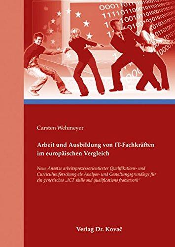 Arbeit und Ausbildung von IT-Fachkraeften im europaeischen Vergleich (Studien zur Berufspaedagogik) pdf