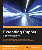 Extending Puppet, 2nd Edition Front Cover