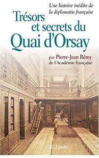 Trésors et secrets du Quai d Orsay   Une histoire inédite de la diplomatie  française dad9036e40d