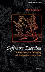Software Exorcism: A Handbook for Debugging and Optimizing Legacy Code (Expert's Voice)