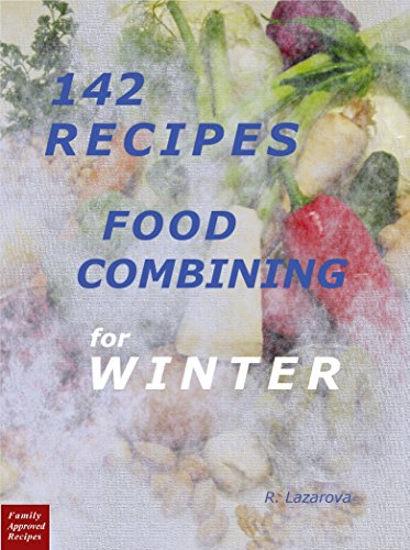 142 recipes food combining for winter food combining cookbooks 142 recipes food combining for winter food combining cookbooks 1 by lazarova forumfinder Gallery