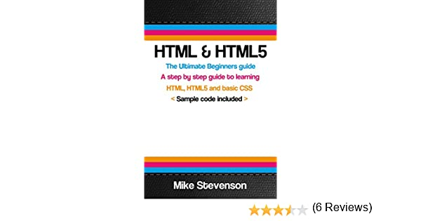 Amazon.com: HTML & HTML5: The ultimate beginners guide to learn ...