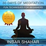 30 Days of Meditation: Fun Techniques for Beginners: Relaxation Meditation, Book 1   Inbar Shahar