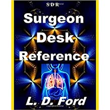 Surgeon Desk Reference: Orthopedic Surgeon, Pediatric Surgeon, General Surgery, Cardiologist, Pulmonologist, Anesthesiologist, Radiologist......