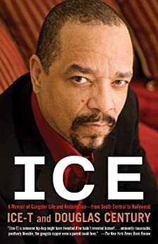 Ice: A Memoir of Gangster Life and Redemption-from South Central to Hollywood by [Ice-T, Century, Douglas]