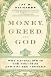 img - for Money, Greed, and God: Why Capitalism Is the Solution and Not the Problem book / textbook / text book